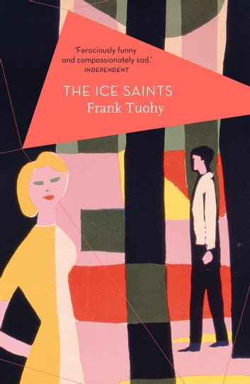 The Ice Saints ebook by Frank Tuohy