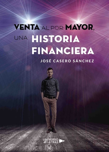 Venta al por mayor, una historia financiera ebook by José Casero Sánchez