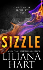 Sizzle - A MacKenzie Security Novel ebook by Liliana Hart