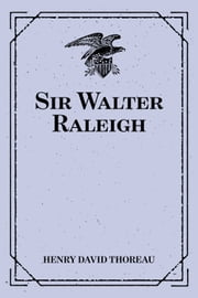 Sir Walter Raleigh ebook by Henry David Thoreau