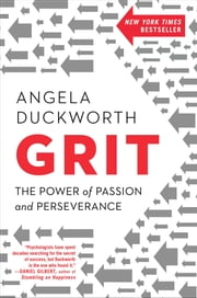 Grit - The Power of Passion and Perseverance ebook by Kobo.Web.Store.Products.Fields.ContributorFieldViewModel