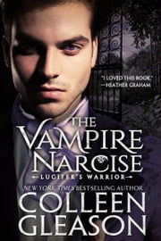 The Vampire Narcise - Lucifer's Warrior ebook by Colleen Gleason