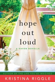 Hope Out Loud ebook by Kristina Riggle