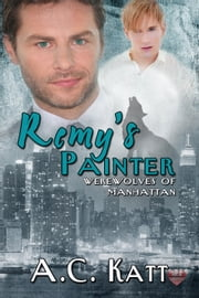 Remy's Painter ebook by AC Katt