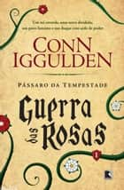 Pássaro da tempestade - Guerra das rosas - vol. 1 ebook by Conn Iggulden