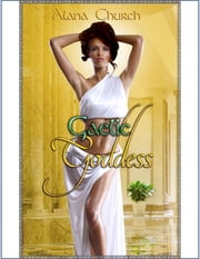 Gaelic Goddess ebook by Alana Church