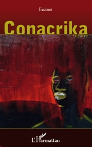 Conacrika - Théâtre ebook by Facinet