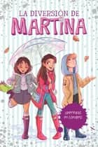 ¡Aventuras en Londres! (La diversión de Martina 1) ebook by Martina D'Antiochia