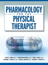 Pharmacology for the Physical Therapist ebook by Peter Panus,Bertram Katzung,Erin Jobst,Suzanne Tinsley,Susan Masters,Anthony Trevor