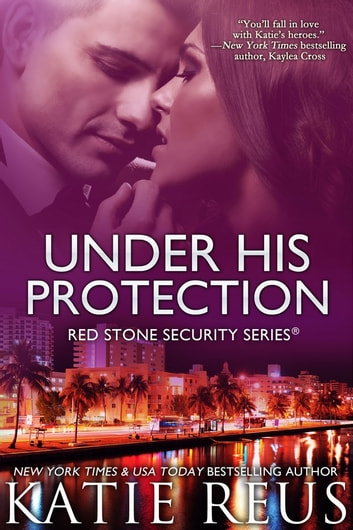 Under His Protection 電子書籍 by Katie Reus