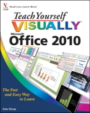 Teach Yourself VISUALLY Office 2010 ebook by Kate Shoup