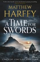 A Time for Swords - A gripping, addictive historical thriller ebook by
