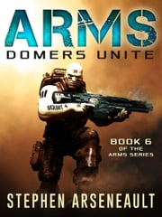 ARMS Domers Unite ebook by Stephen Arseneault
