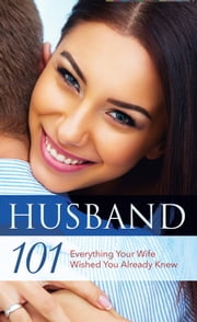 Husband 101: Everything Your Wife Wished You Already Knew ebook by Pneuma Life