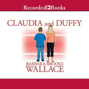 Claudia and Duffy audiobook by Barbara Brooks Wallace