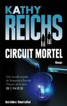Circuit mortel ebook by Kathy REICHS, Viviane MIKHALKOV