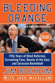 Bleeding Orange ebook by Jim Boeheim,Jack McCallum