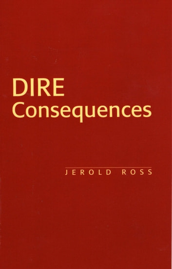 Dire Consequences ebook by Jerold Ross