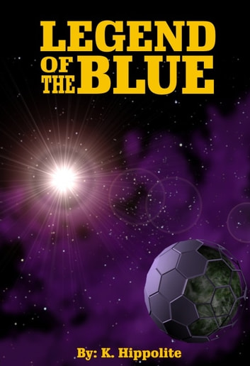 Legend of the Blue ebook by K. Hippolite