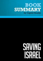 Summary of Saving Israel: How the Jewish People Can Win a War That May Never End - Daniel Gordis ebook by Capitol Reader