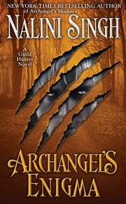 Archangel's Enigma ebook by Nalini Singh