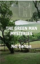THE GREEN MAN MYSTERIES ebook by Nel Barton