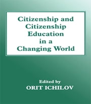 Citizenship and Citizenship Education in a Changing World ebook by Orit Ichilov