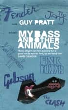 My Bass and Other Animals ebook by Guy Pratt