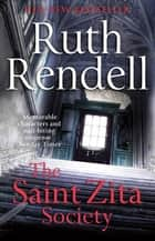 The Saint Zita Society ebook by Ruth Rendell