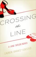Crossing the Line ebook by Lauren Baratz-Logsted