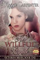 His Willful Bride ebook by Maggie Carpenter