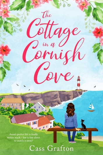 The Cottage in a Cornish Cove ebook by Cass Grafton