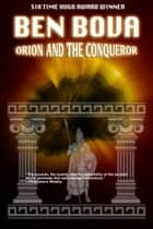 Orion and the Conqueror ebook by Ben Bova