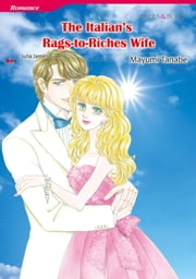 THE ITALIAN'S RAGS-TO-RICHES WIFE (Mills & Boon Comics) - Mills & Boon Comics ebook by Julia James, Mayumi Tanabe