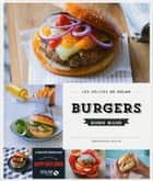 Burgers homemade - Les délices de Solar eBook by Happy Days Diner, Véronique CAUVIN