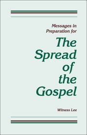 Messages in Preparation for the Spread of the Gospel ebook by Witness Lee