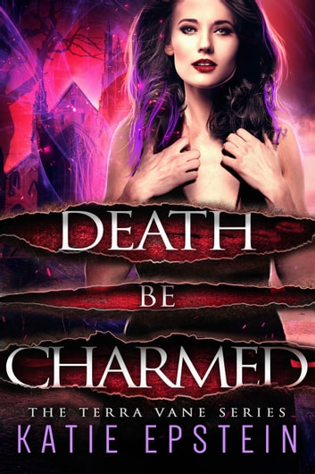 Death Be Charmed ebook by Katie Epstein