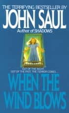 When the Wind Blows ebook by John Saul