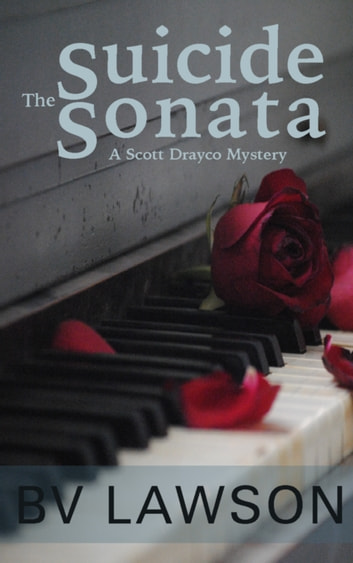The Suicide Sonata - A Scott Drayco Mystery ebook by BV Lawson