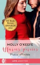 Affaires privées (Tome 3) - Plus si affinités eBook by Molly O'Keefe, Zeynep Diker