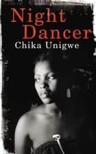 Night Dancer ebook by Chika Unigwe