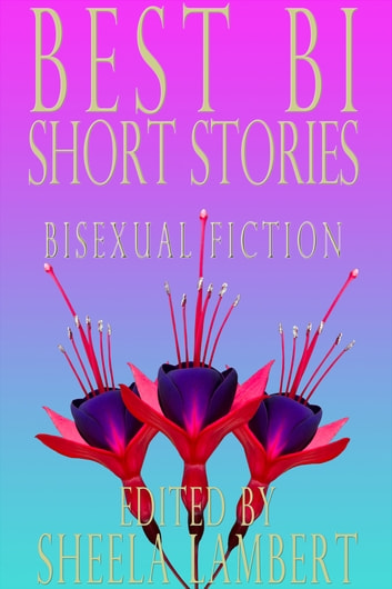 Best Bi Short Stories ebook by Sheela Lambert