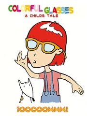 COLORFUL GLASSES - a childs tale ebook by Sergi Armengou Gallardo