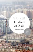 A Short History of Asia ebook by Colin Mason