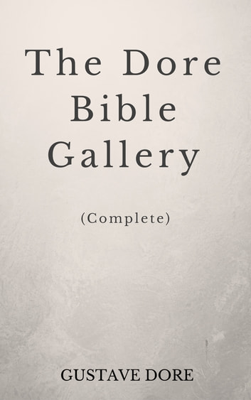 The Doré Bible Gallery (Complete Illustrated work) ebook by Anonymous