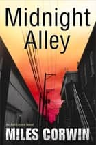 Midnight Alley - An Ash Levine Thriller ebook by Miles Corwin