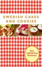 Swedish Cakes and Cookies ebook by Melody Favish