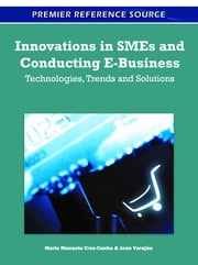 Innovations in SMEs and Conducting E-Business - Technologies, Trends and Solutions ebook by Maria Manuela Cruz-Cunha,João Varajão
