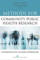 Methods for Community Public Health Research - Integrated and Engaged Approaches ebook by Steven M. Albert, PhD, MSc,...
