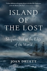 Island of the Lost - Shipwrecked at the Edge of the World ebook by Joan Druett